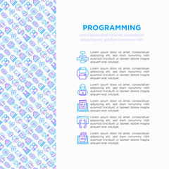 Programming concept with thin line icons: developer, code, algorithm, technical support, program setup, porting, compilation, app testing, virus. Vector illustration, print media template.