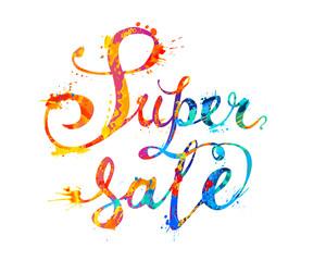 Super sale. Hand written words of splash paint