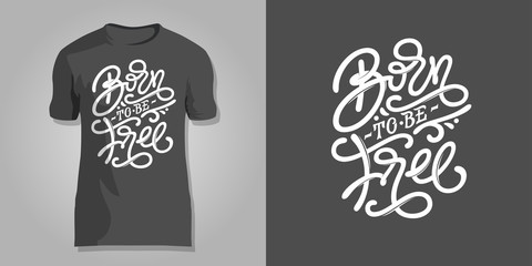 Lettering BORN TO BE FREE on dark gray background for printing on T-shirts, covers of notepad, sketchbooks, postcards. Vector design for printshops.