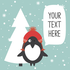 Hand drawn illustration with happy penguin, fir tree, snow and lettering. Colorful background vector. Poster design. Decorative backdrop with english text, animal. Place for your text here