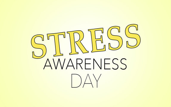 National Stress Awareness Day, annual awareness observance reminder