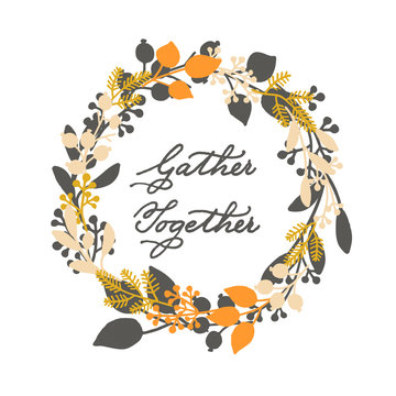 vector holiday thanksgiving cards template with handwriting gather together and leaf wreath. design for gift cards, print, backgrounds