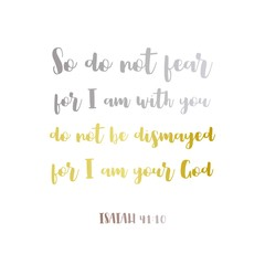 biblical phrase from Isaiah 41:10,So do not fear, for I am with you. gradient hand lettering