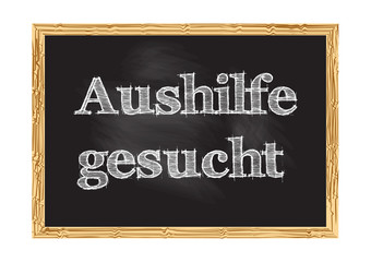 Aushilfe gesucht - Assistant wanted in German blackboard notice Vector illustration