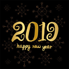 Happy new year 2019. Greeting card design template. Universal Hand drawn Vector background with gold inscription.