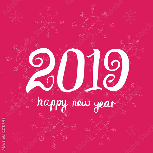 happy new year 2019 universal hand drawn vector background greeting card design template