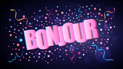 Bonjour overlapping festive lettering with colorful round confetti