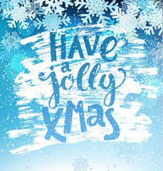 Have a jolly xmas greeting card with vintage snowflakes. Greeting happy new year and christmas with hand drawn lettering. Vector illustration.