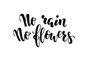 No rain no flowers postcard. Inspirational and Motivational Quotes. Hand Brush Lettering And Typography Design Art, Your Designs T-shirts, Posters, Invitations, Greeting Cards.