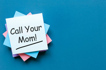 Call Mom - A message asking or reminding you to call your mom. Parenting Concept
