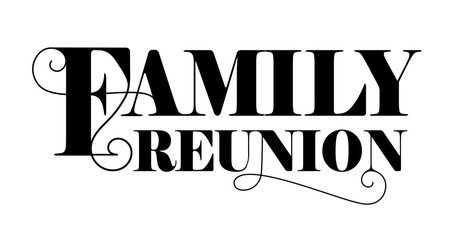 Family reunion text design. Vintage lettering style used. An elegant and unusual design for a social get togethers with the family and relatives.