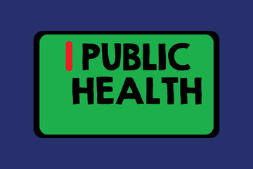 Conceptual hand writing showing Public Health. Business photo text Promoting healthy lifestyles to the community and its showing.