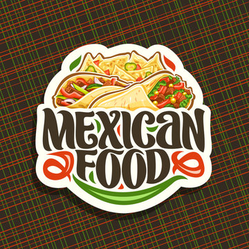 Vector logo for Mexican Food, cut paper icon with fresh burrito with vegetables, healthy taco with red pepper, salty nachos with cheese, brush lettering for words mexican food, signboard for fastfood.
