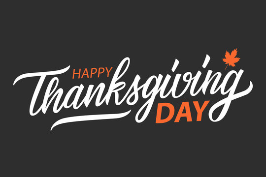 Happy Thanksgiving Day handwritten inscription. Calligraphic lettering text design for thanksgiving holiday greetings and invitations. Vector illustration.
