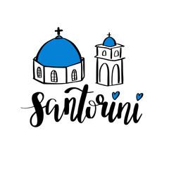 Santorini hand drawn lettering phrase. Greek island