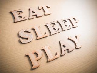 Eat Sleep Play, Motivational Words Quotes Concept