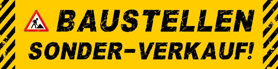 vb74 VerkaufsBanner - Grunge / Bauarbeiterschild mit Text: Baustellen Sonder-Verkauf! - Verkaufsschild - (grunge texture) banner 4zu1 - xxl g6702