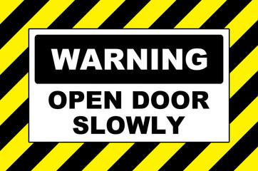 warning sign open door slowly placard board