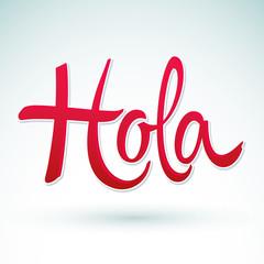 Hola, hello spanish text vector lettering illustration