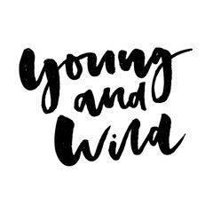 slogan Young and wild graphic vector Print Fashion lettering calligraphy
