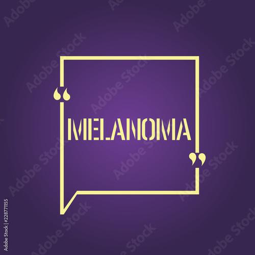 Text sign showing Melanoma  Conceptual photo A malignant