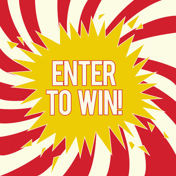 Word writing text Enter To Win. Business concept for Sweepstakes Trying the luck to earn the big prize Lottery.