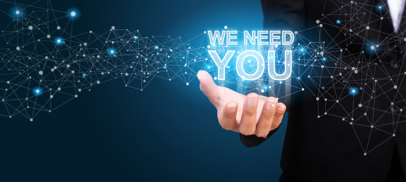 WE NEED YOU in the hand of business. We Need You concept