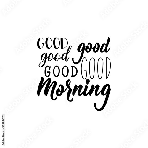 Good Morning Lettering Calligraphy Vector Illustration