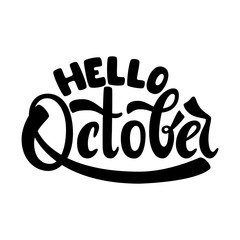 Hello October. Name of the month. Handwritten Lettering. Text. Modern Calligraphy. Vector.