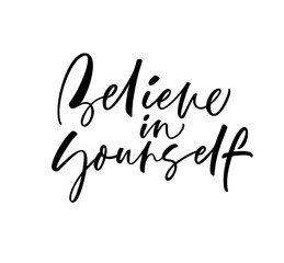 Believe in yourself card. Hand drawn brush style modern calligraphy. Vector illustration of handwritten lettering.