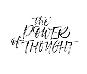 The power of thought card. Hand drawn brush style modern calligraphy. Vector illustration of handwritten lettering.