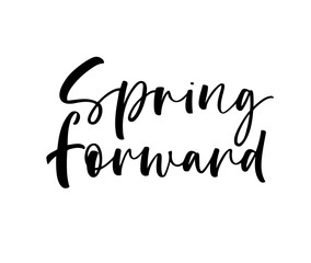 Spring forward card. Modern vector brush calligraphy. Ink illustration with hand-drawn lettering.