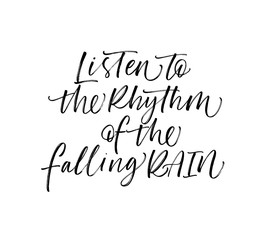 Listen to the rhythm of the falling rain card. Hand drawn brush style modern calligraphy. Vector illustration of handwritten lettering.