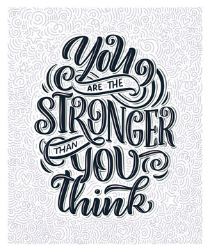 Inspirational quote. Hand drawn vintage illustration with lettering and decoration elements. Drawing for prints on t-shirts and bags, stationary or poster.