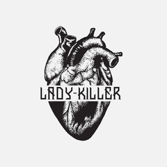 Lady-killer. Quote typographical background. Vector hand drawn illustration of realistic human heart. Template for card, poster, banner, print for t-shirt.