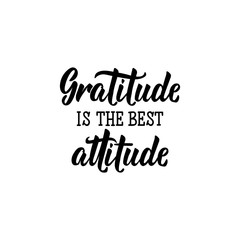 Gratitude is the best attitude. Lettering. calligraphy vector illustration.