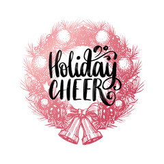 Holiday Cheer, vector design of handwritten phrase in drawn Christmas wreath. New Year illustration for card, poster.