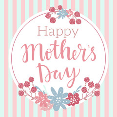 Happy Mothers day vector lettering illustration greeting card. Hand drawn lettering text on  decorated with simple colorful flowers and stripes on background