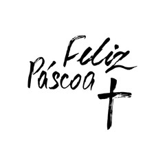Happy Easter in portuguese. Modern calligraphy greeting card. Handwritten black phrases with the Catholic cross on isolated white background. Vector for festive decor.