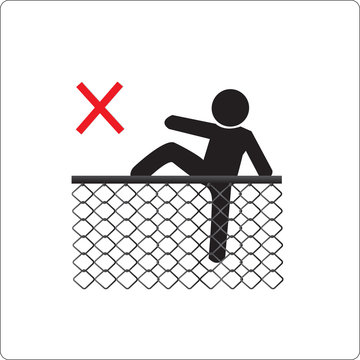 no climbing the chain link fence. Not Allowed Sign, warning symbol, vector illustration.