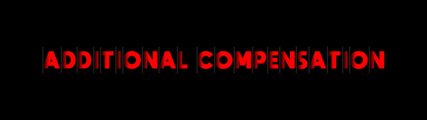 Additional Compensation - red text written on black background