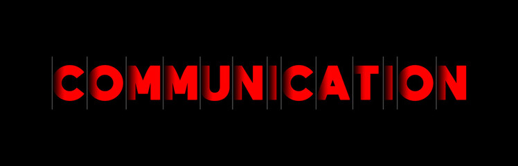 Communication - red text written on black background