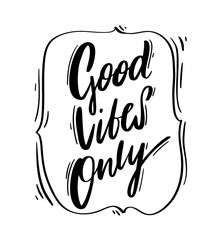 Good Vibes Only. Modern calligraphy black ink isolated on white background.