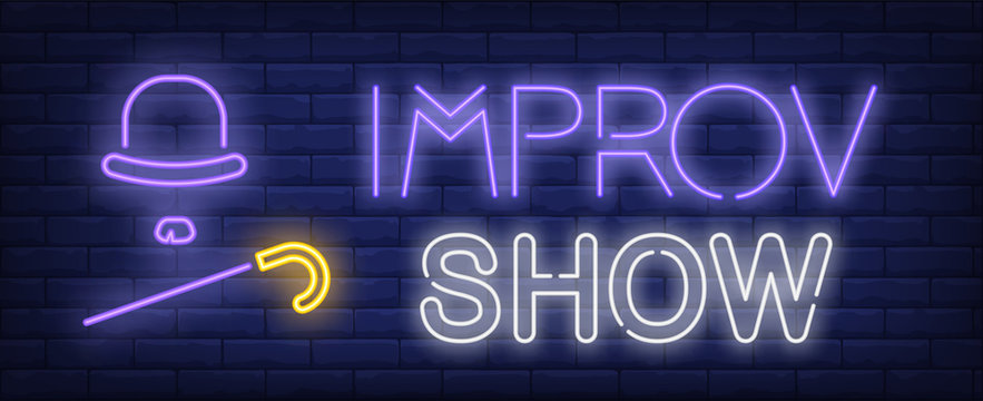 Improv show neon text with hat and cane. Show invitation advertisement design. Night bright neon sign, colorful billboard, light banner. Vector illustration in neon style.