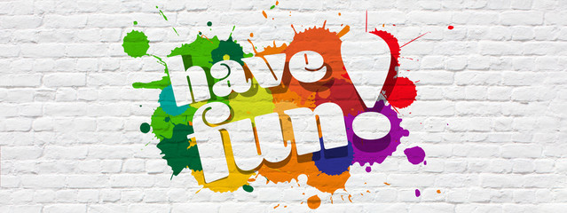 Have fun ! Wall mural