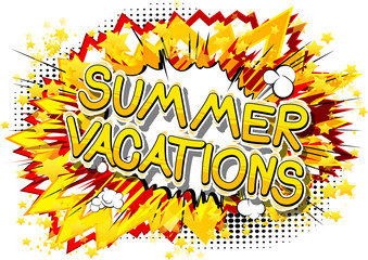 Summer Vacation - Vector illustrated comic book style phrase.