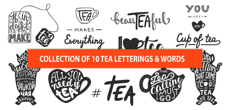 Set of vector tea lettering slogans, words and phrases, greeting cards, decoration, prints. Hand drawn typography design elements. Handwritten lettering. Modern ink brush calligraphy.