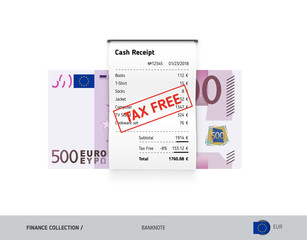 Receipt with 500 Euro Banknote. Flat style sales printed shopping paper bill with red tax free stamp. Shopping and sales concept.