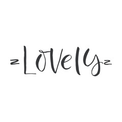 "Hand drawn word. Brush pen lettering with phrase ""lovely"""