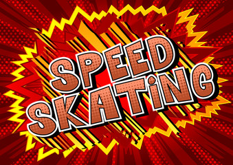 Speed Skating - Vector illustrated comic book style phrase.